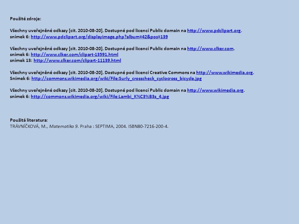 Použité zdroje: Všechny uveřejněné odkazy [cit. 2010-08-20]. Dostupné pod licencí Public domain na http://www.pdclipart.org.